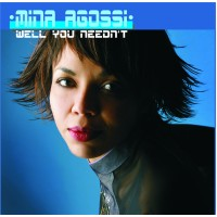 Mina Agossi - Well You Needn't
